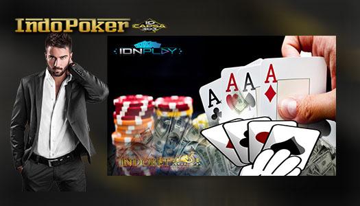 Agen Poker IDNPLay Deposit Tanpa Ribet